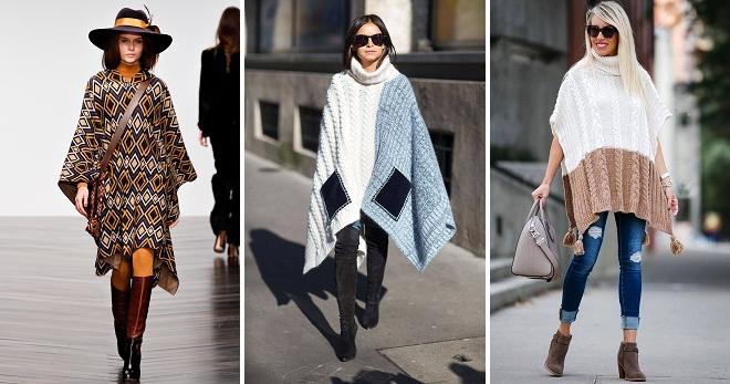 Quoi porter un poncho - les règles pour créer une image à la mode